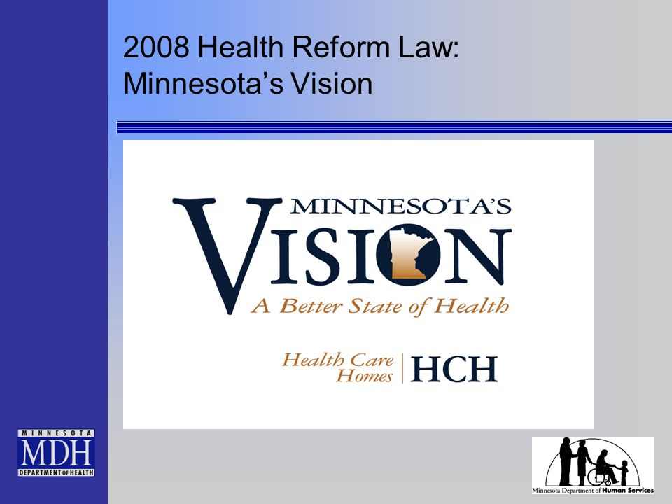 2008 Health Reform Law: Minnesotas Vision