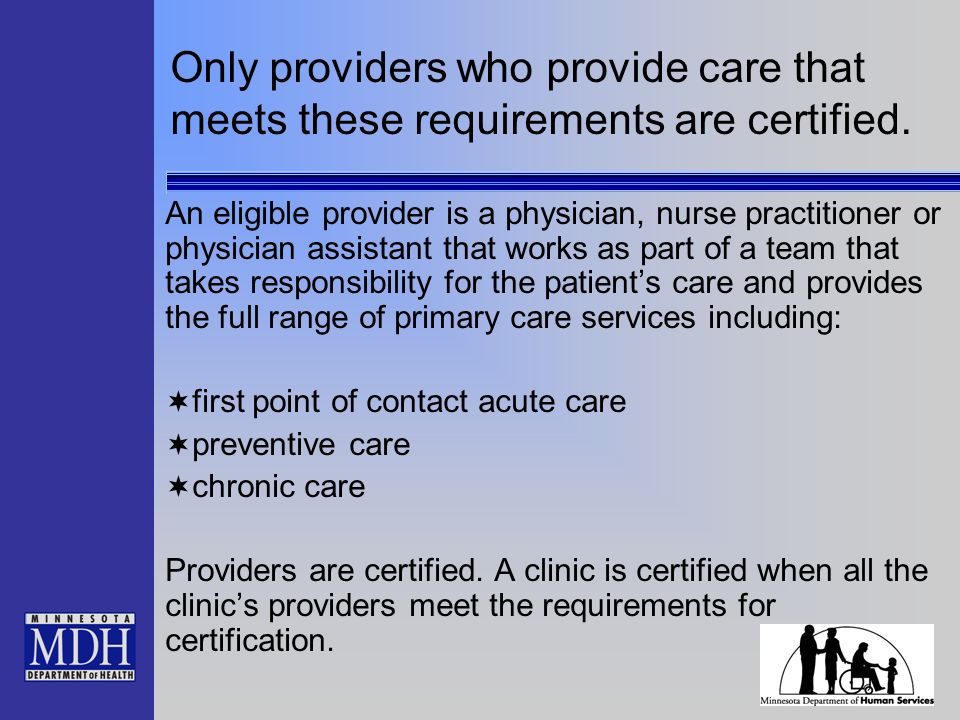 Only providers who provide care that meets these requirements are certified.