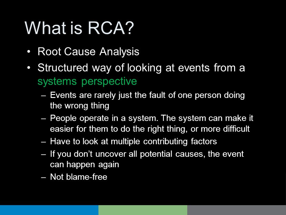 Incident investigation and RCA Central to ongoing system design process Difficult to do well Depends on and reinforces event reporting An outgrowth of and partially defines organizational safety culture A key process of safety management