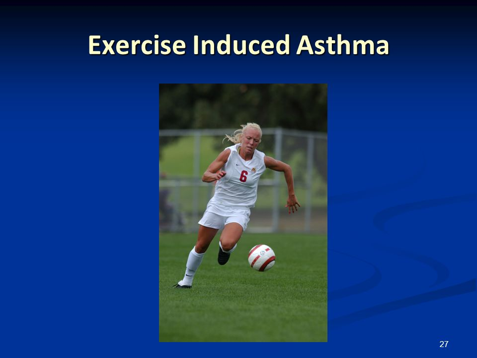 27 Exercise Induced Asthma