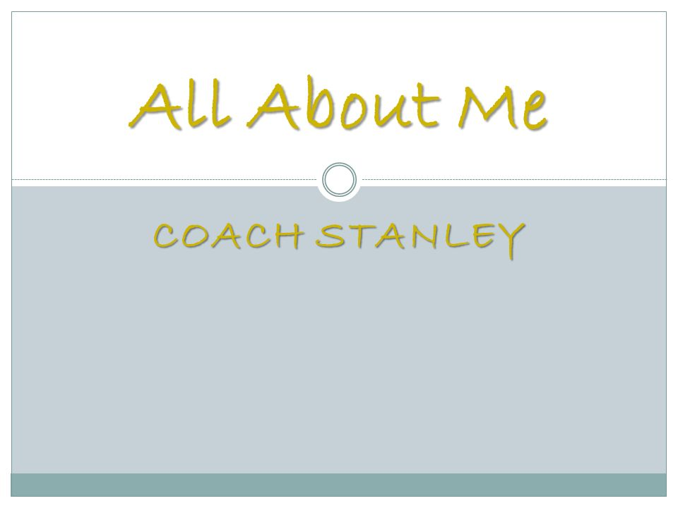 COACH STANLEY All About Me