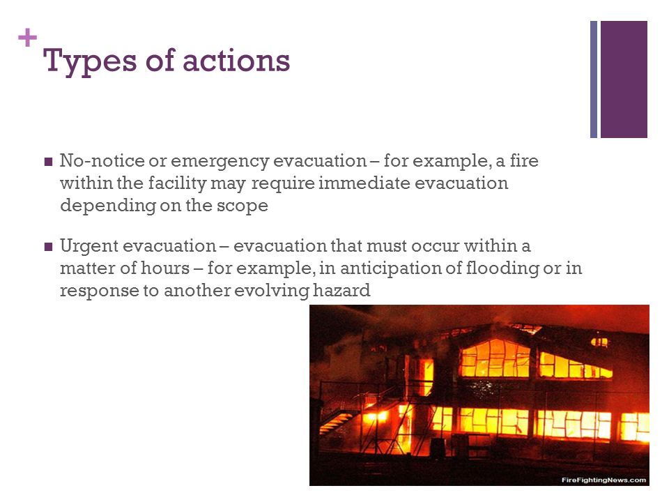 + Factors influencing actions Proximity - Time to event Duration of event Gravity - Impact of event – potential life-threat Impact of actions taken Evacuation of outpatient clinic area Evacuation of ICU Evacuation via elevators Evacuation via stairwells