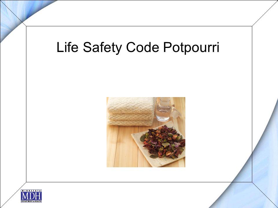 Life Safety Code Potpourri