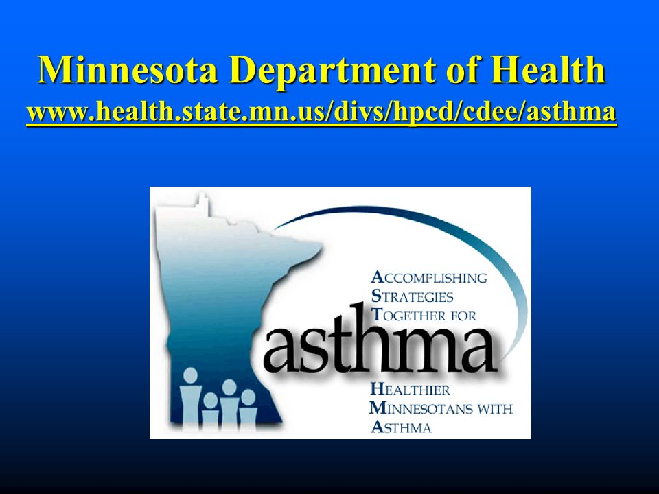 Minnesota Department of Health www.health.state.mn.us/divs/hpcd/cdee/asthma