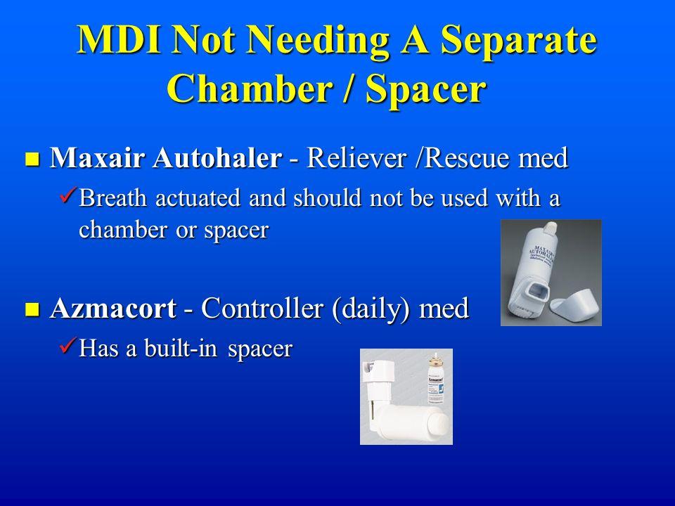 MDI Not Needing A Separate Chamber / Spacer MDI Not Needing A Separate Chamber / Spacer Maxair Autohaler - Reliever /Rescue med Maxair Autohaler - Rel