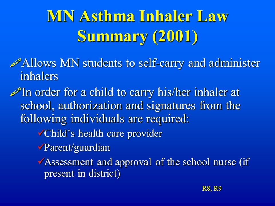 MN Asthma Inhaler Law Summary (2001) Allows MN students to self-carry and administer inhalers Allows MN students to self-carry and administer inhalers