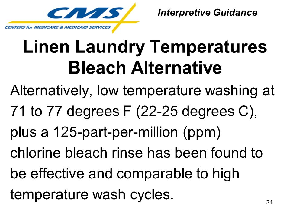 Linen Laundry Temperatures Bleach Alternative Alternatively, low temperature washing at 71 to 77 degrees F (22-25 degrees C), plus a 125-part-per-mill