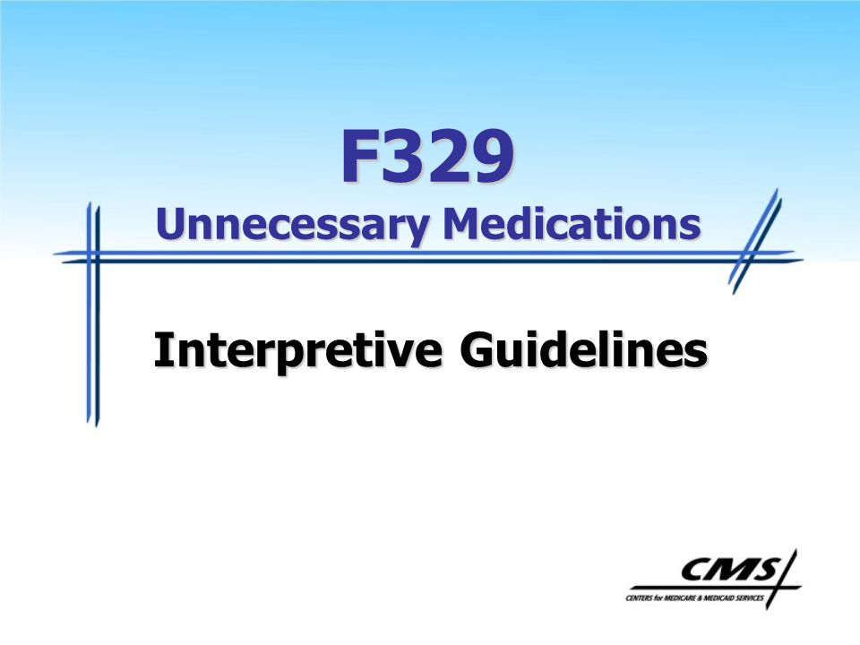 F329 Unnecessary Medications Interpretive Guidelines