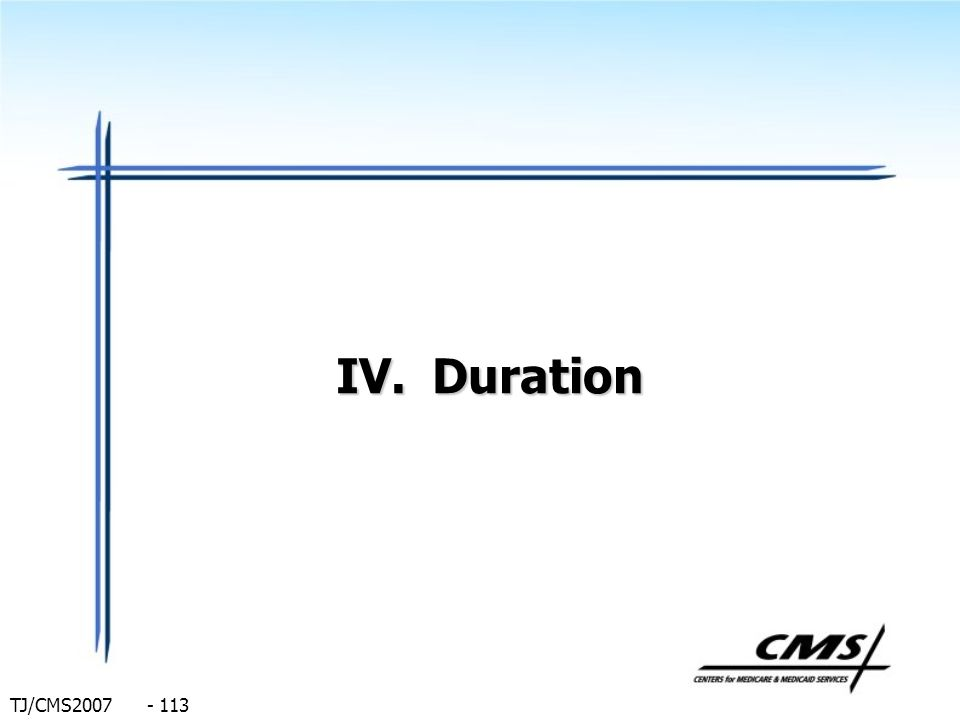 TJ/CMS2007 - 113 IV.Duration