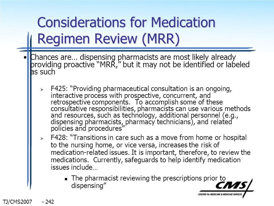 TJ/CMS2007 - 242 Considerations for Medication Regimen Review (MRR) Chances are… dispensing pharmacists are most likely already providing proactive MR