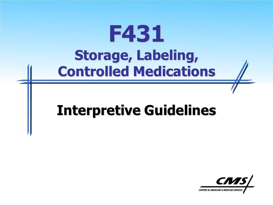 F431 Storage, Labeling, Controlled Medications Interpretive Guidelines