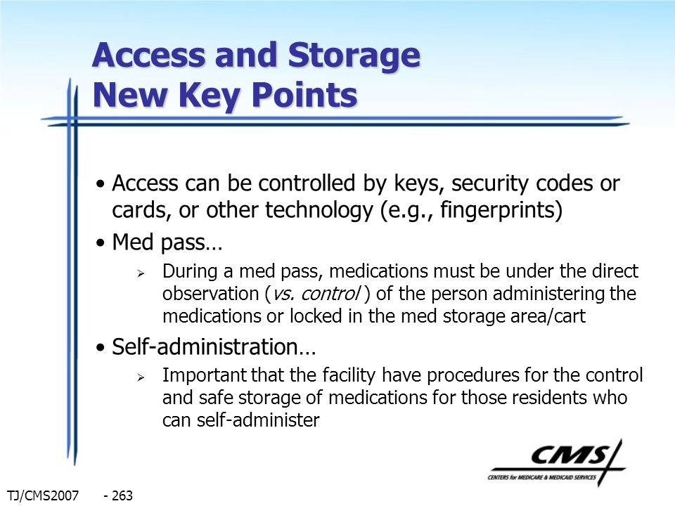 TJ/CMS2007 - 263 Access and Storage New Key Points Access can be controlled by keys, security codes or cards, or other technology (e.g., fingerprints)