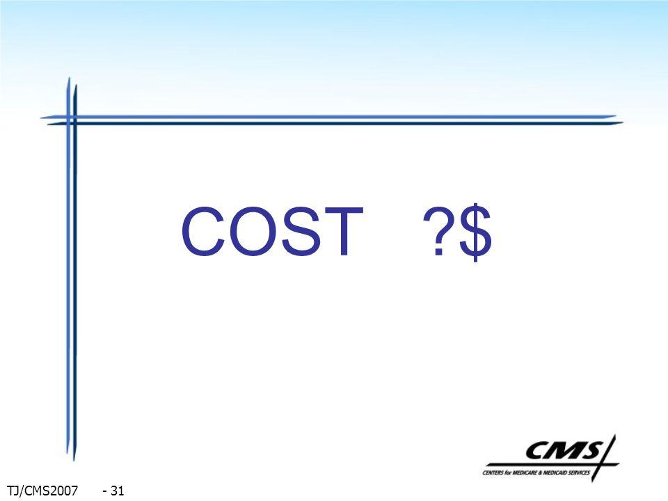 TJ/CMS2007 - 31 COST ?$