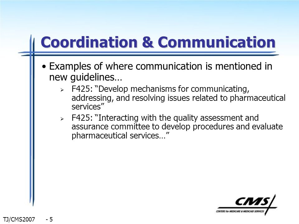 TJ/CMS2007 - 5 Coordination & Communication Examples of where communication is mentioned in new guidelines… F425: Develop mechanisms for communicating