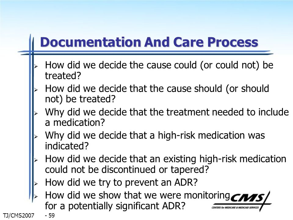 TJ/CMS2007 - 59 Documentation And Care Process How did we decide the cause could (or could not) be treated? How did we decide that the cause should (o