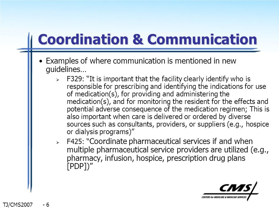 TJ/CMS2007 - 6 Coordination & Communication Examples of where communication is mentioned in new guidelines… F329: It is important that the facility cl