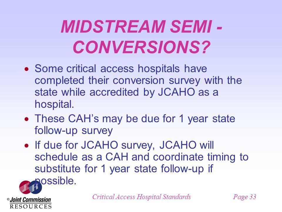 Critical Access Hospital StandardsPage 33 MIDSTREAM SEMI - CONVERSIONS.