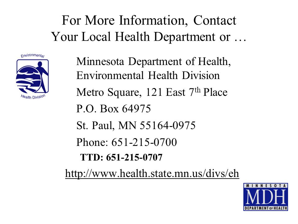 For More Information, Contact Your Local Health Department or … Minnesota Department of Health, Environmental Health Division Metro Square, 121 East 7