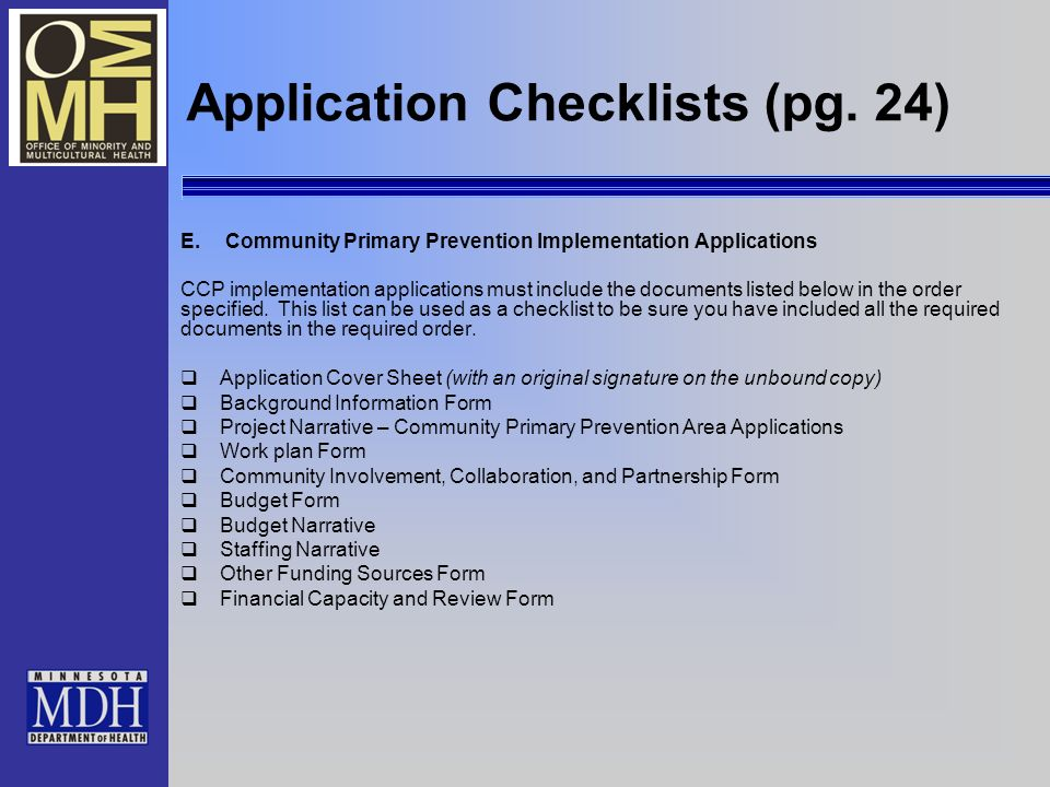 Application Checklists (pg. 24) E. Community Primary Prevention Implementation Applications CCP implementation applications must include the documents