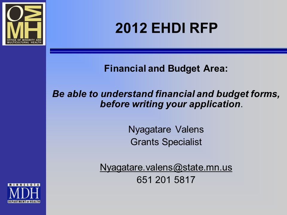 2012 EHDI RFP Financial and Budget Area: Be able to understand financial and budget forms, before writing your application.
