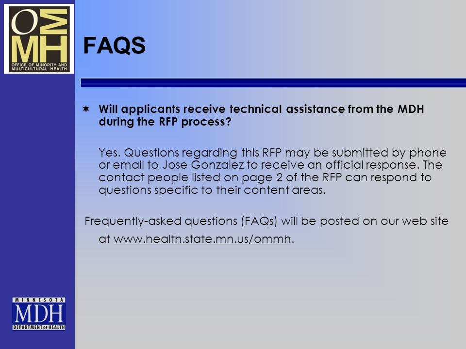 FAQS Will applicants receive technical assistance from the MDH during the RFP process.