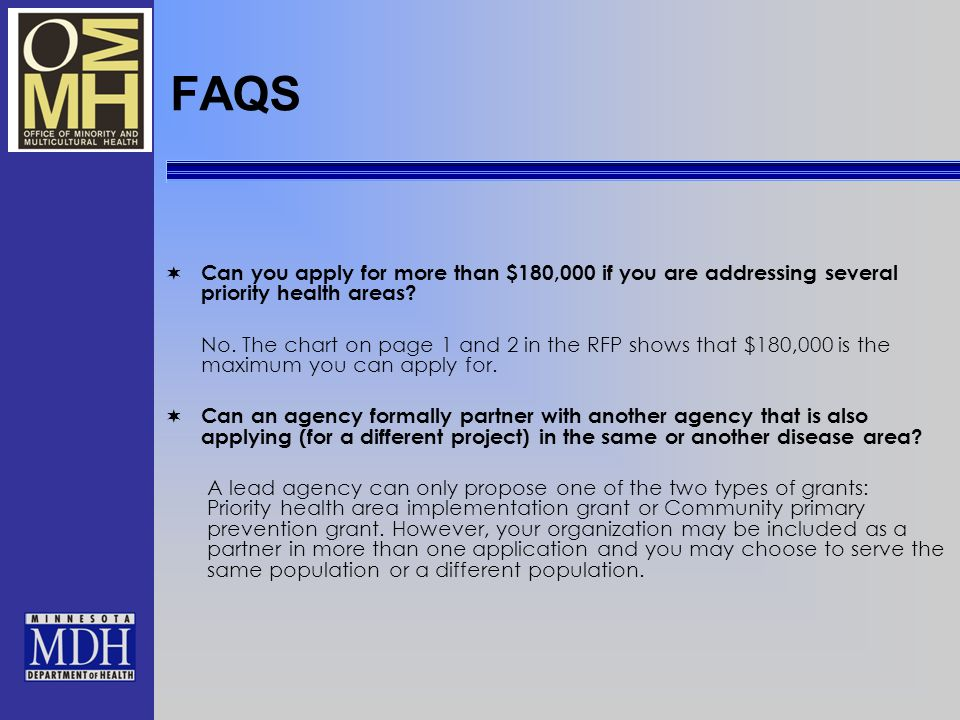 FAQS Can you apply for more than $180,000 if you are addressing several priority health areas.