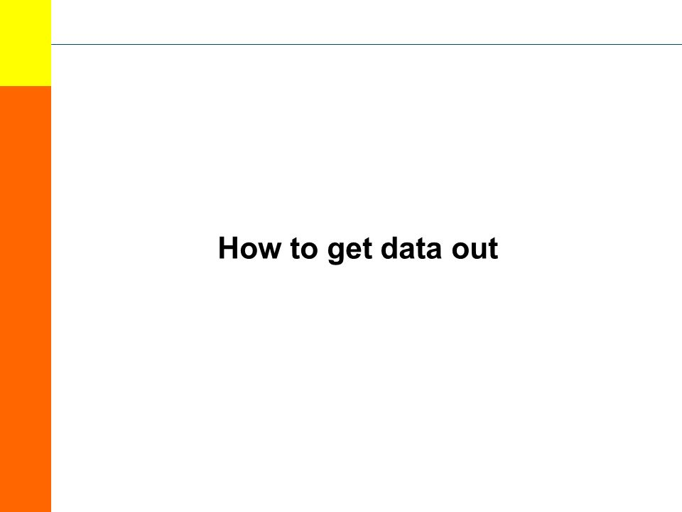 How to get data out