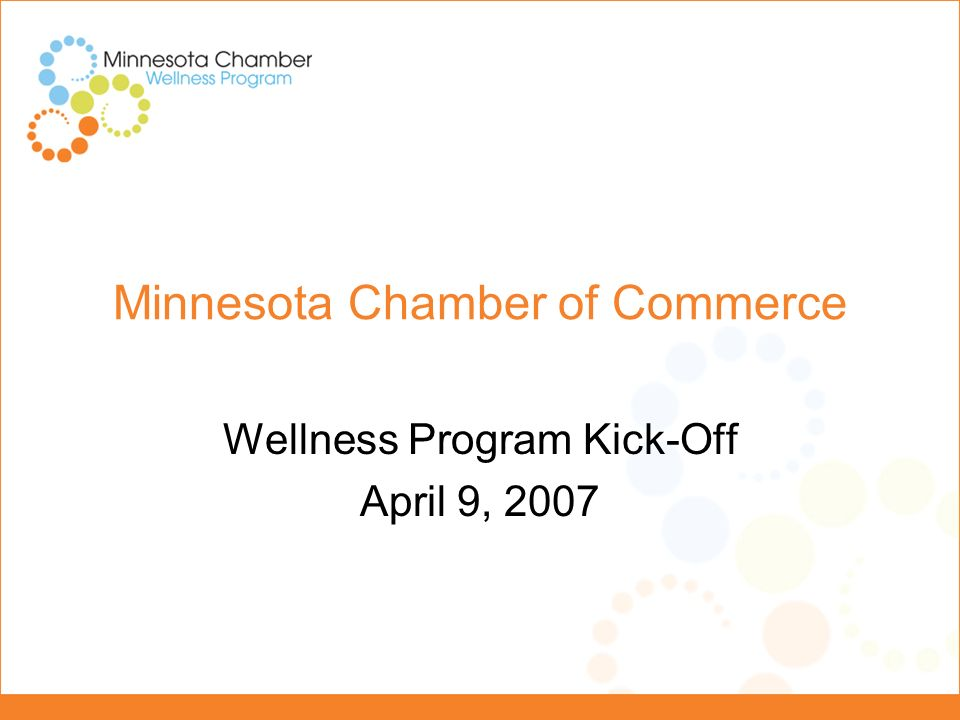 Employer Wellness Program Participate in Healthy Minnesota-National Governors Employer Wellness Toolkit Twelve Week Program -Kick-Off – April 9 -End Date – June 29 -Assess Program at August 1 Staff Retreat