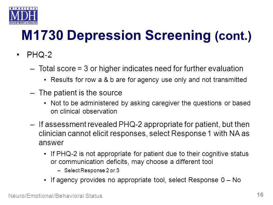 M1730 Depression Screening (cont.) PHQ-2 –Total score = 3 or higher indicates need for further evaluation Results for row a & b are for agency use onl