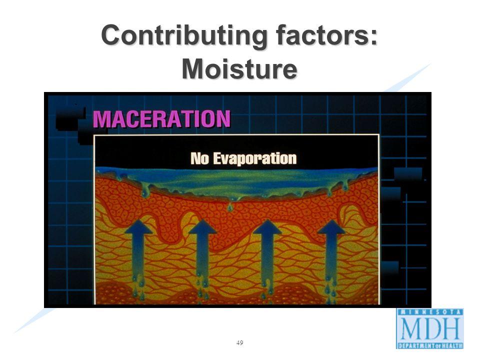 49 Contributing factors: Moisture