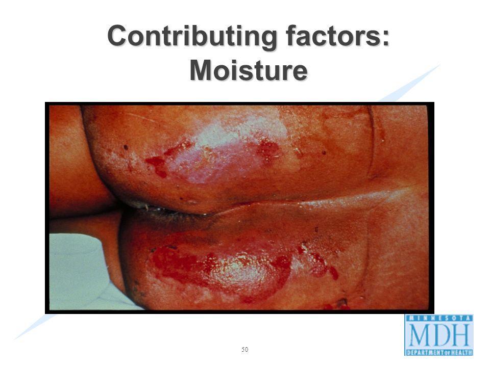 50 Contributing factors: Moisture