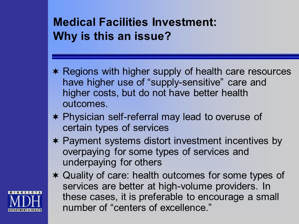 Medical Facilities Investment: Why is this an issue.