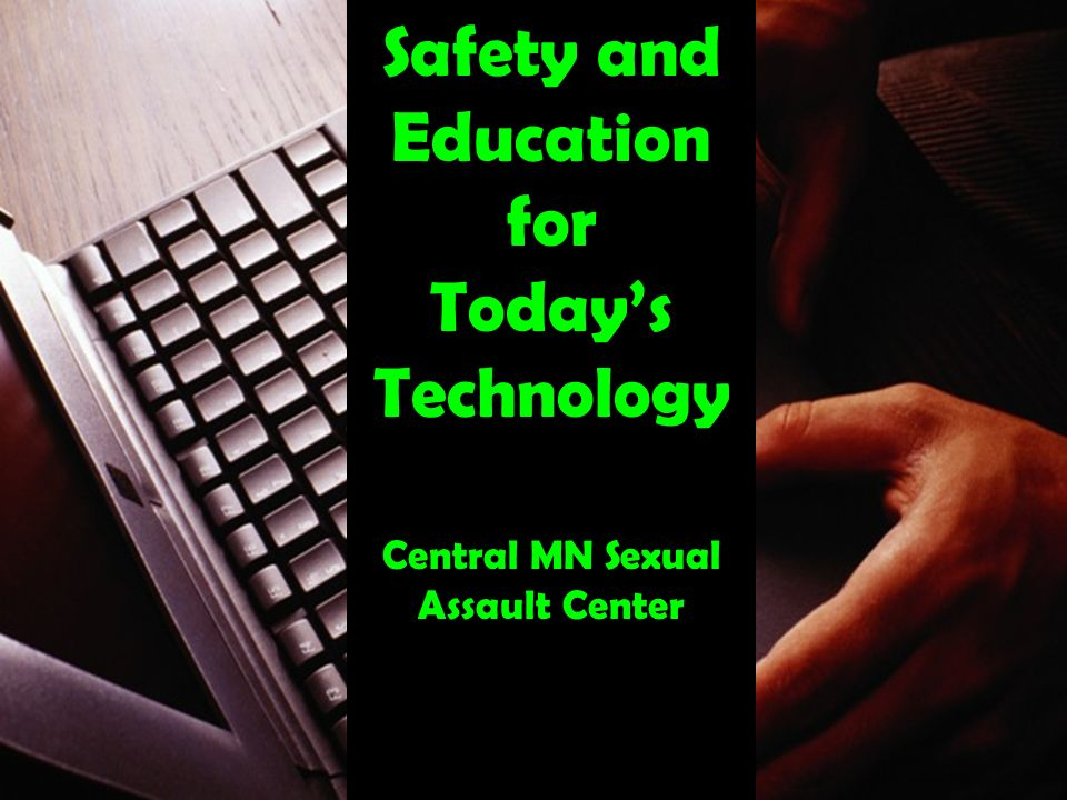 Safety and Education for Todays Technology Central MN Sexual Assault Center