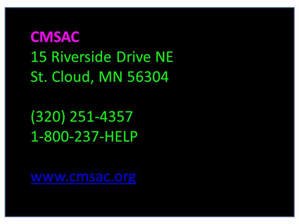 CMSAC 15 Riverside Drive NE St. Cloud, MN 56304 (320) 251-4357 1-800-237-HELP www.cmsac.org