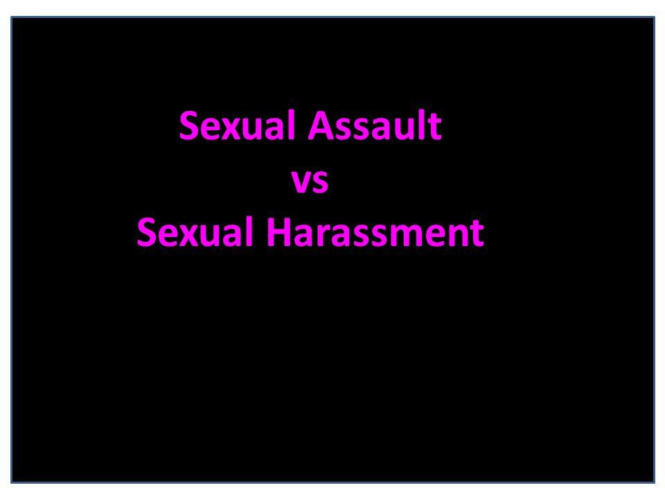 Sexual Assault vs Sexual Harassment