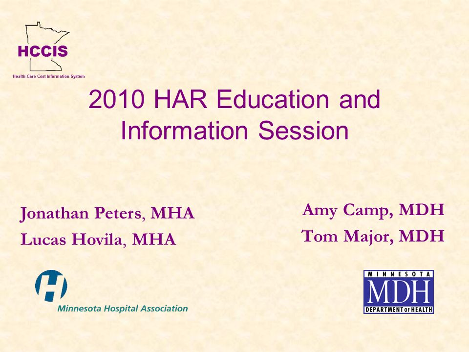 2010 Education and Information Topics Capital Expenditure Hospital and New System Level Reporting Diagnostic Imaging Reporting Clinic Reporting on the HAR Changes to Reporting of Unrealized Gains/Losses on Investments Self-Pay and Charity Care Reminders, Resources, and Tips Medical Care Surcharge Estimator