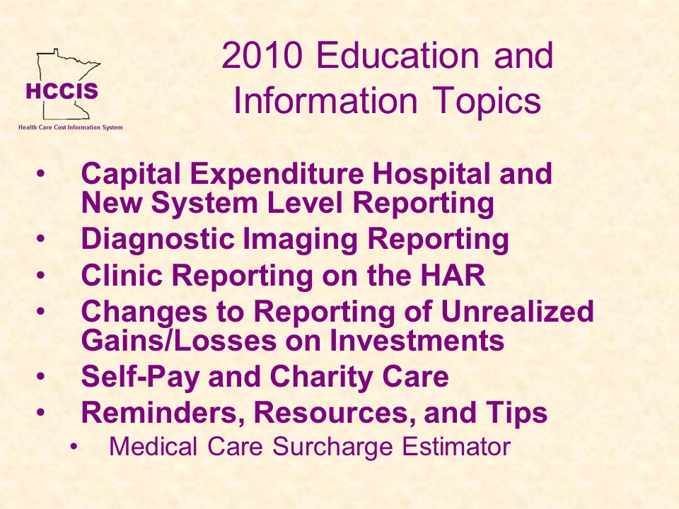 2010 Education and Information Topics Capital Expenditure Hospital and New System Level Reporting Diagnostic Imaging Reporting Clinic Reporting on the
