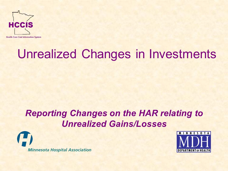 Unrealized Changes in Investments Reporting Changes on the HAR relating to Unrealized Gains/Losses
