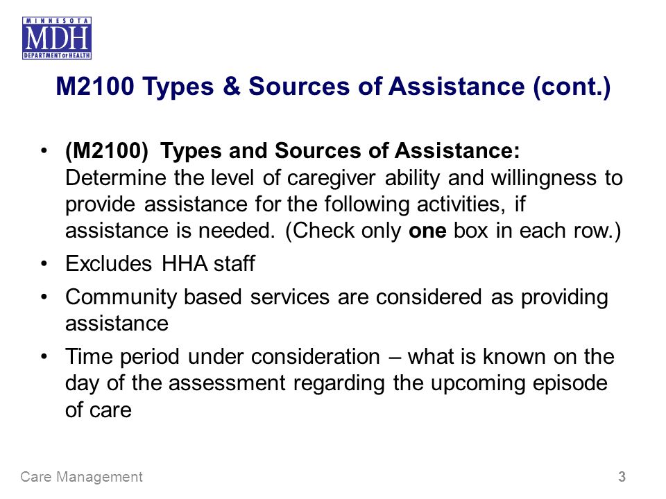M2100 Types & Sources of Assistance (cont.) (M2100) Types and Sources of Assistance: Determine the level of caregiver ability and willingness to provi