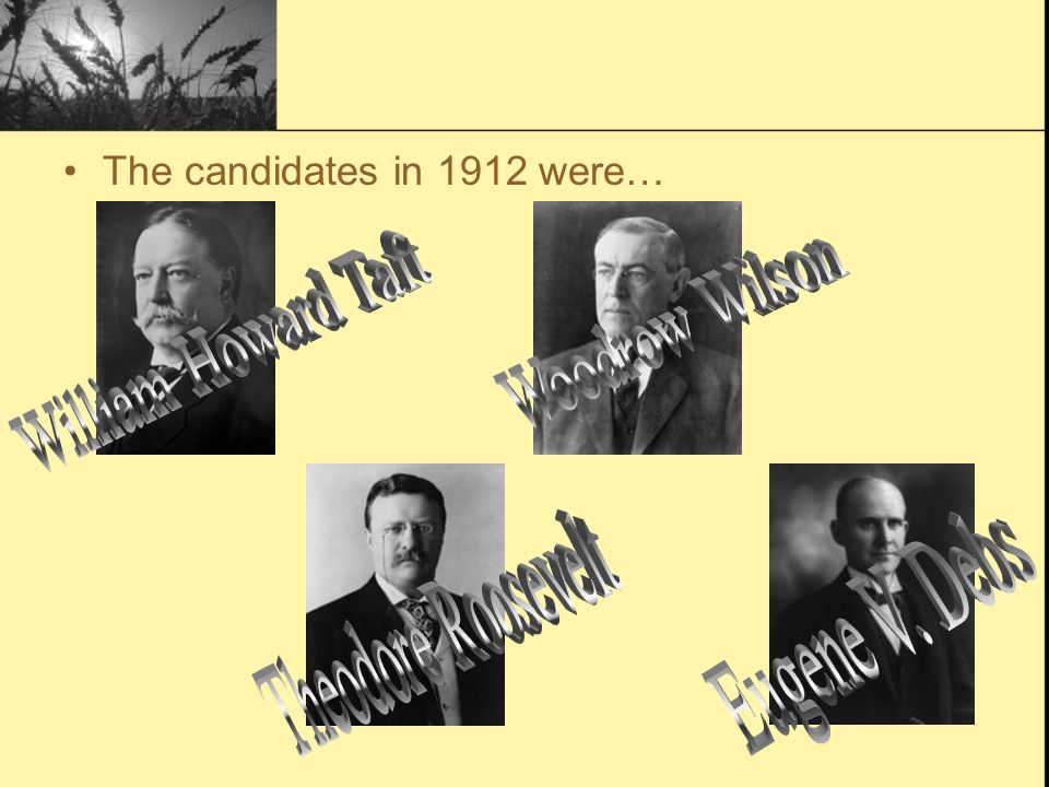 What four parties entered a candidate for president in 1912