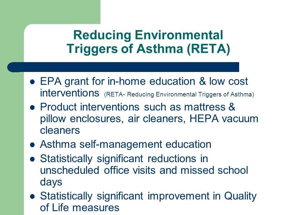 Reducing Environmental Triggers of Asthma (RETA) EPA grant for in-home education & low cost interventions (RETA- Reducing Environmental Triggers of As