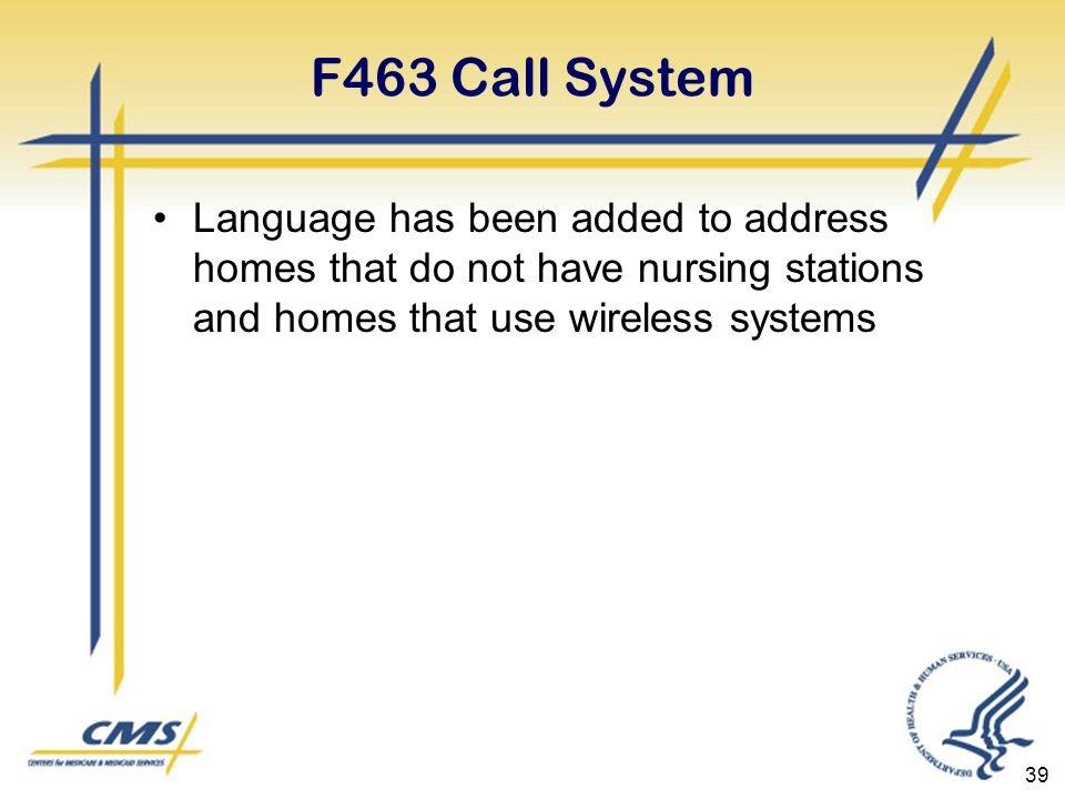 F463 Call System Language has been added to address homes that do not have nursing stations and homes that use wireless systems 39