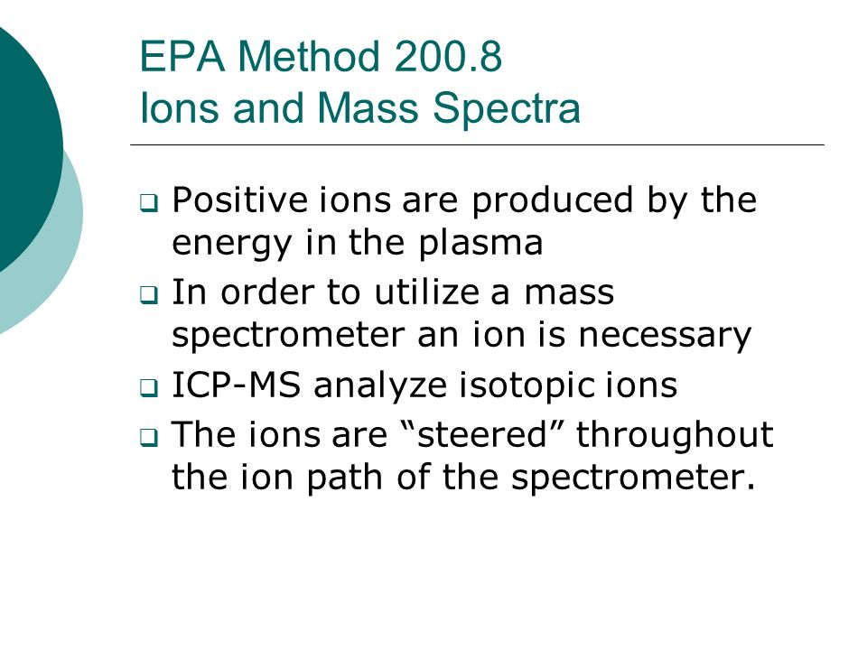 EPA Method 200.8 Types of Methods Measuring Uranium Total activity method 908.0 Uranium chemically separated Analyzed on alpha-beta proportional counter Total activity of all three uranium isotopes Reported as pCi/L Limitations Can not distinguish isotope Conversion is accurate if isotopes are present in natural abundance Bias mass concentration high Labor intensive