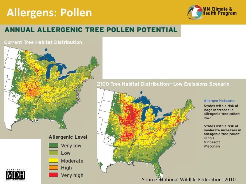 Allergens: Pollen 37 Source: National Wildlife Federation, 2010