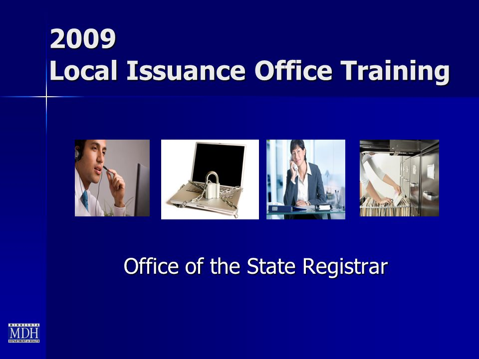 2009 Local Issuance Office Training Office of the State Registrar