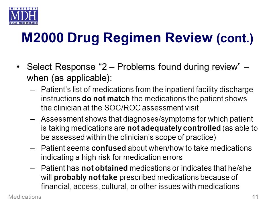 M2000 Drug Regimen Review (cont.) Select Response 2 – Problems found during review – when (as applicable): –Patients list of medications from the inpa