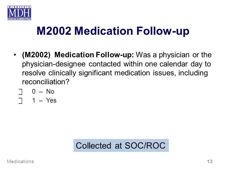 M2002 Medication Follow-up (M2002) Medication Follow-up: Was a physician or the physician-designee contacted within one calendar day to resolve clinic