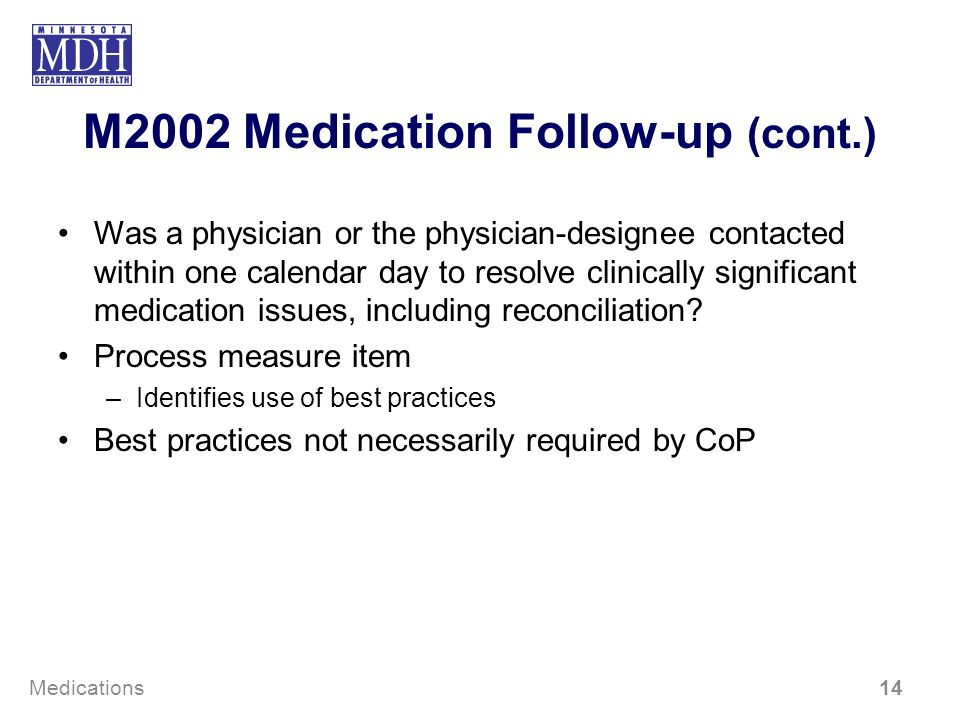M2002 Medication Follow-up (cont.) Was a physician or the physician-designee contacted within one calendar day to resolve clinically significant medic