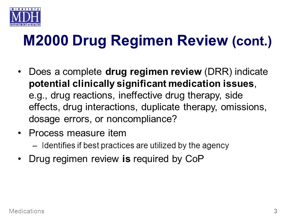 M2000 Drug Regimen Review (cont.) Does a complete drug regimen review (DRR) indicate potential clinically significant medication issues, e.g., drug re