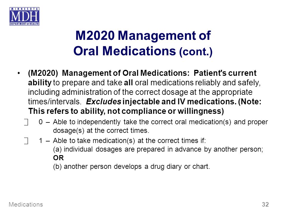 M2020 Management of Oral Medications (cont.) (M2020) Management of Oral Medications: Patient's current ability to prepare and take all oral medication